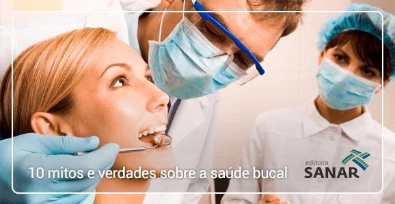 10 mitos e verdades sobre a saúde bucal