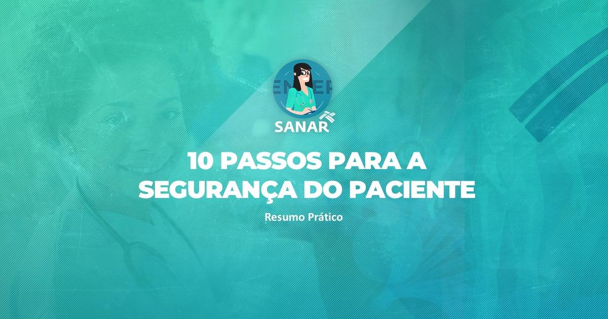 RESUMO PRÁTICO: 10 passos para Segurança do Paciente