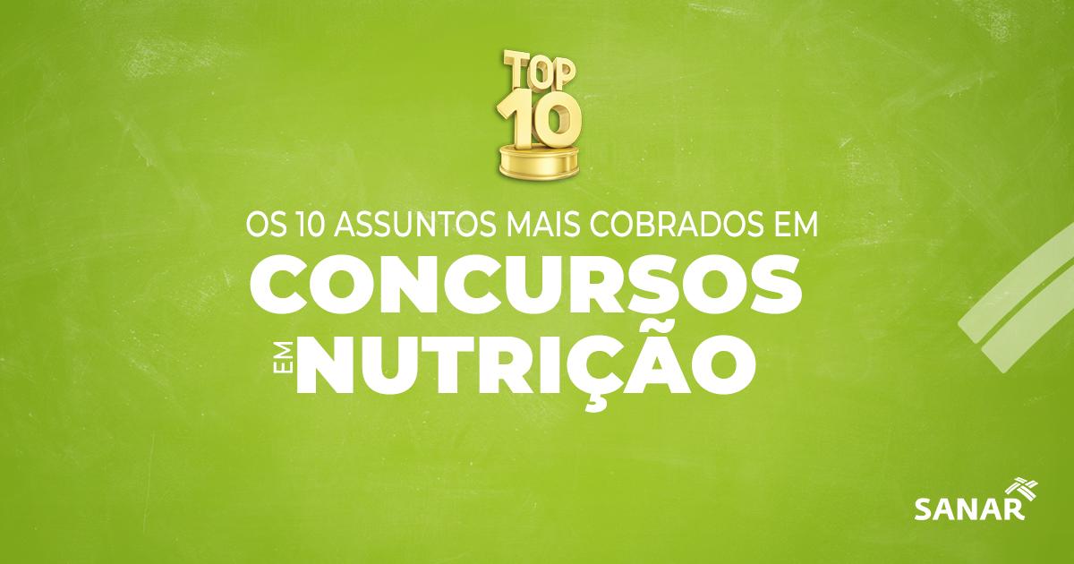 Os 10 assuntos mais cobrados em provas de Concursos para Nutricionistas