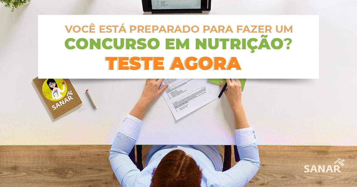 Você está preparado para um concurso em Nutrição? Faça o teste agora!