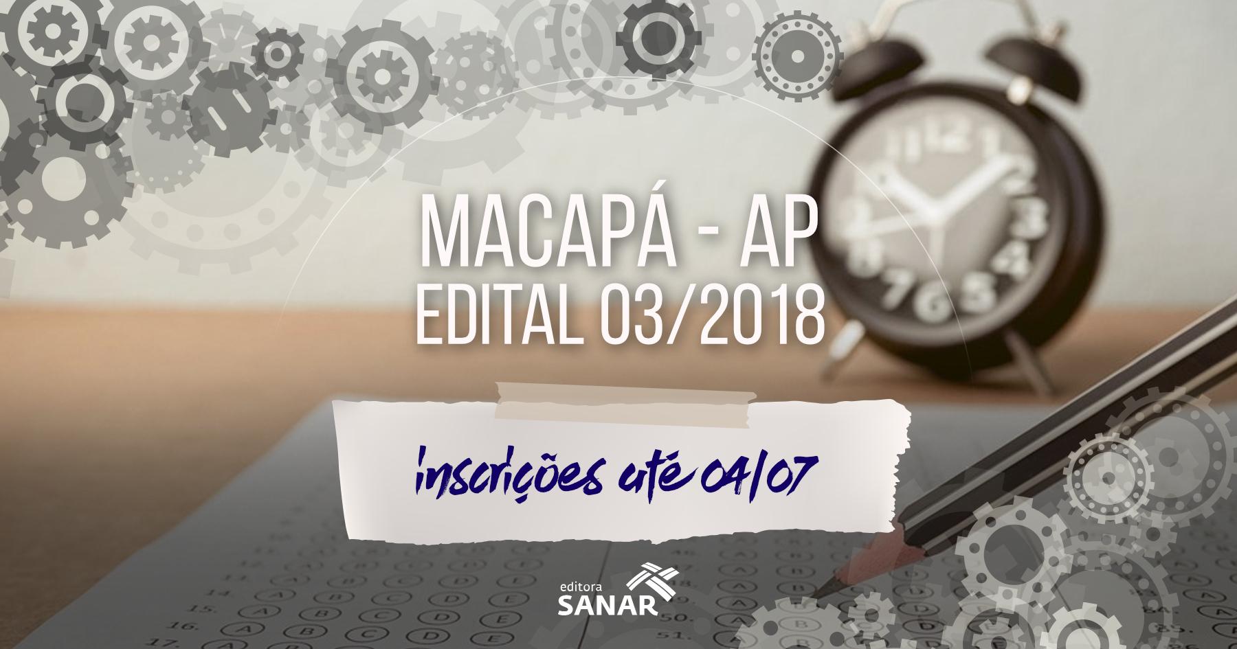 Concursos Macapá: conheça o edital 03/2018