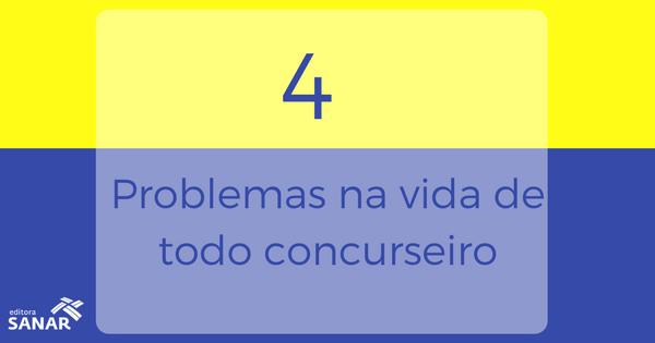 4 problemas existentes na vida de todo concurseiro