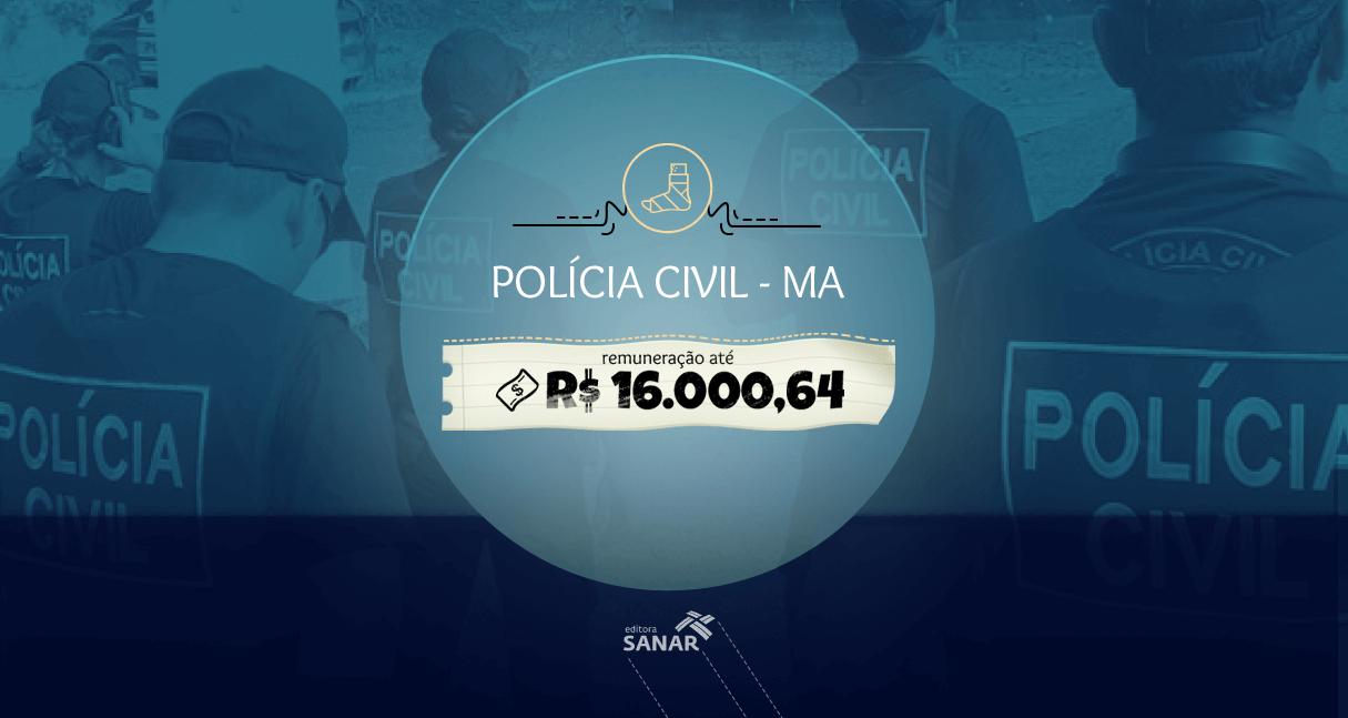 Concurso Polícia Civil - MA 2017: banca é selecionada e edital é esperado para este ano