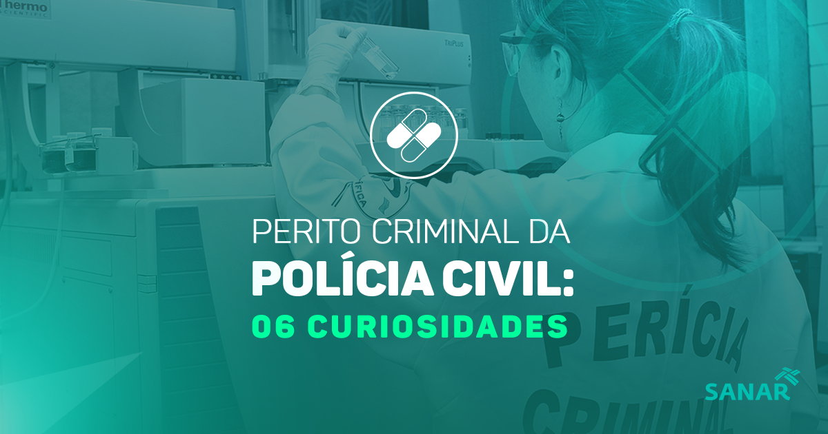 Seis curiosidades sobre a carreira de Perito Criminal da Polícia Civil