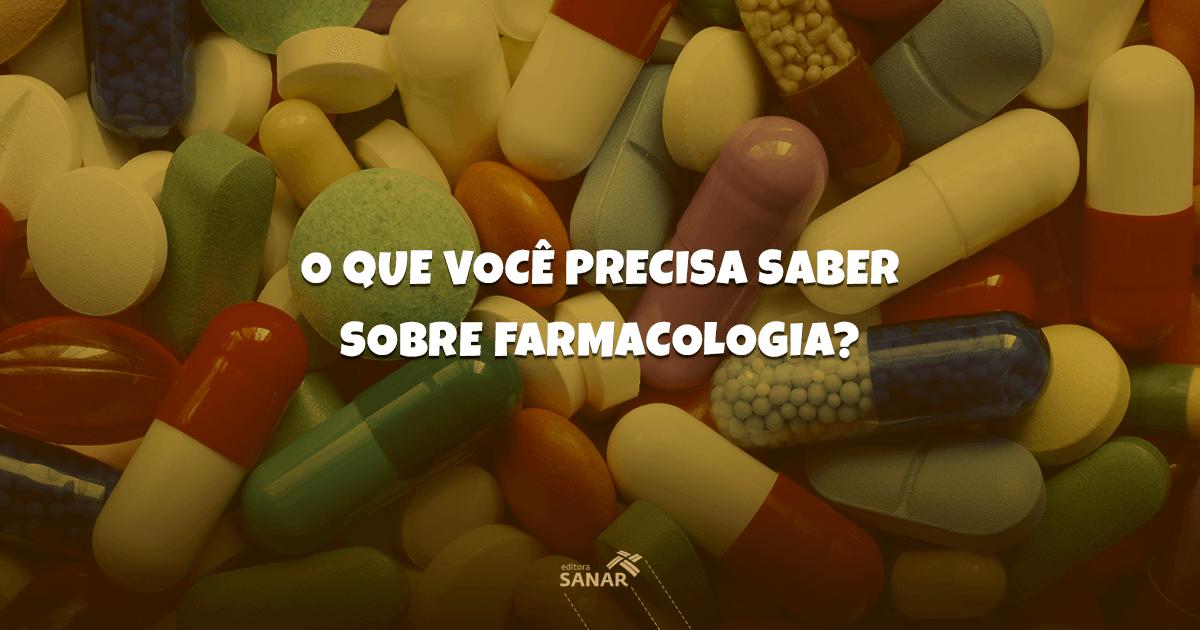 Farmacologia: um dos principais assuntos em concursos de Farmácia