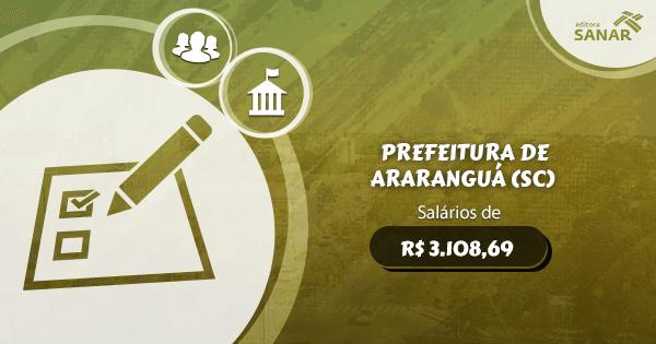 Concurso Prefeitura de Araranguá (SC): vagas para Enfermagem, Psicologia, Farmácia e Odontologia.