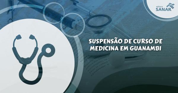 Em Guanambi, a seleção para um curso de Medicina foi suspensa pelo MEC
