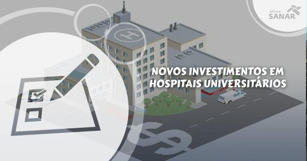 Investimentos de 189 milhões destinados aos hospitais universitários