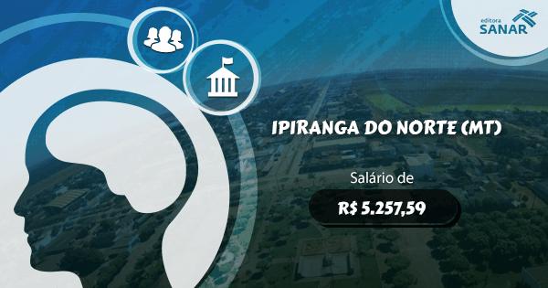 Concurso Prefeitura de Ipiranga do Norte (MT): edital aberto com vagas para Psicologia