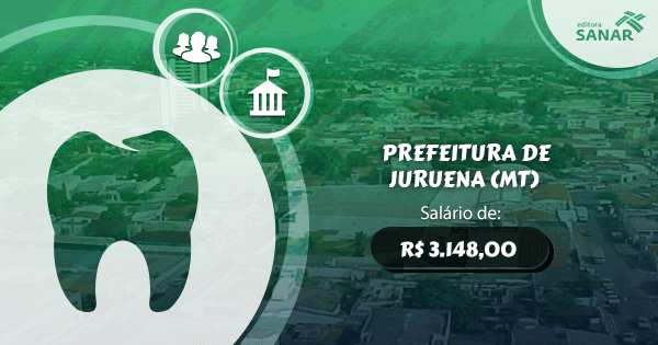 Concurso Prefeitura de Juruena (MT): edital aberto para a área de Odontologia