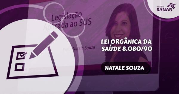 Lei Orgânica da Saúde 8.080/90 – Comentada em tópicos por Natale Souza