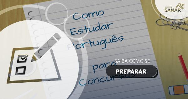 Como estudar Português da forma mais eficiente para concursos públicos