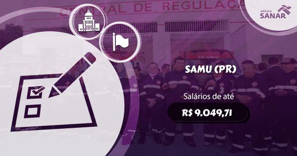 Concurso SAMU (PR): vagas para Enfermagem, Farmácia e Medicina
