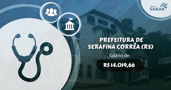 Concurso Prefeitura de Serafina Corrêa (RS): edital aberto para a área de Medicina