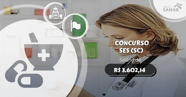 Concurso SES (SC): edital aberto com vagas para Farmácia