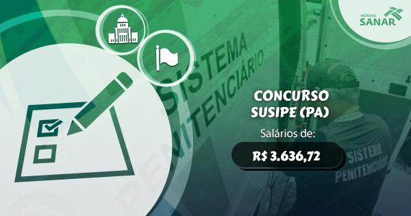 Concurso SUSIPE (PA): vagas para Enfermagem, Psicologia e Odontologia