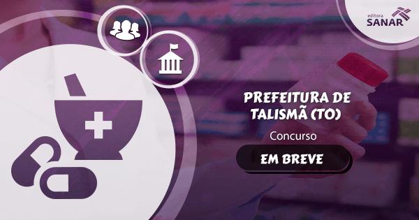 Concurso Prefeitura de Talismã (TO): edital para a área Farmacêutica