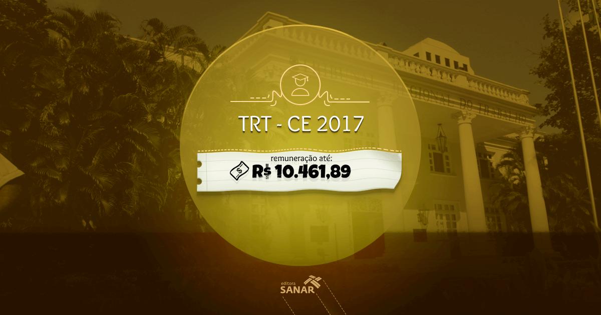 Concurso TRT(CE) 2017: Edital aberto para Dentistas e Médicos