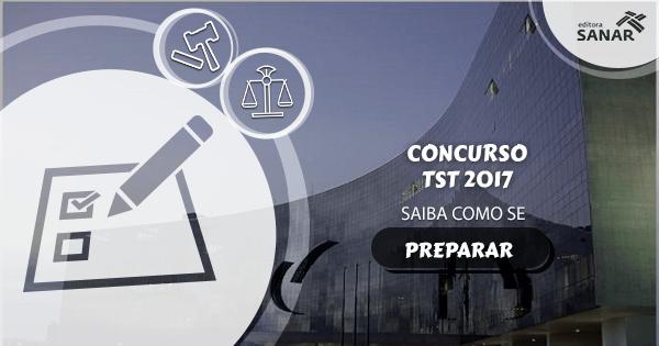 Como se preparar para o concurso do TST 2017 sem amadorismo
