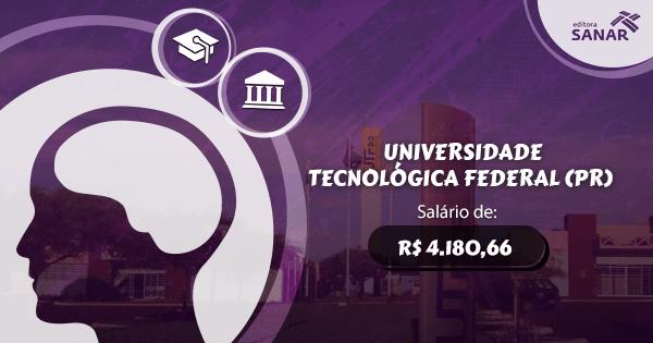 Concurso Universidade Tecnológica Federal (PR): edital aberto para a área de Psicologia