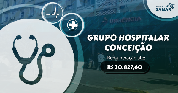 Concurso: Grupo Hospitalar Conceição (RS) abre seleção para médicos com remuneração até R$ 20 mil