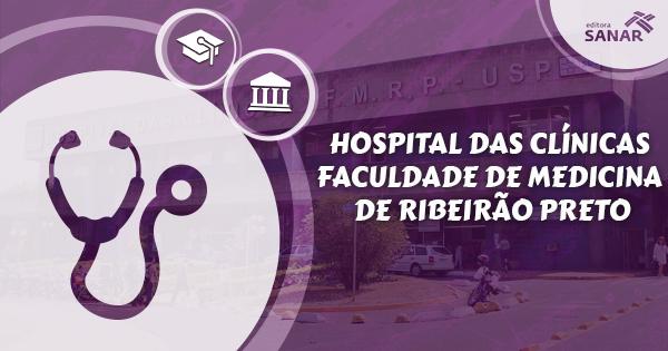 Hospital das Clínicas da Faculdade de Medicina de Ribeirão Preto abre concurso para médicos