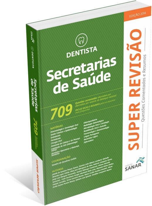 SUPER REVISÃO DENTISTA - Secretarias de Saúde - 709 Questões Comentadas e Resumos