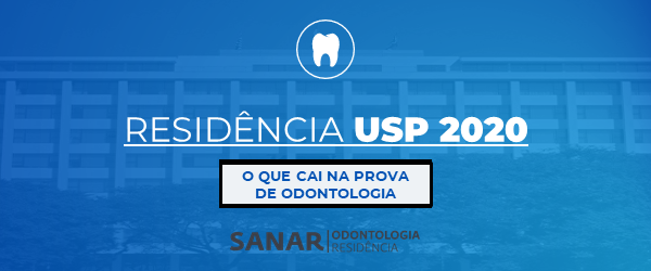 Residência USP 2020: O que cai na prova de Odontologia
