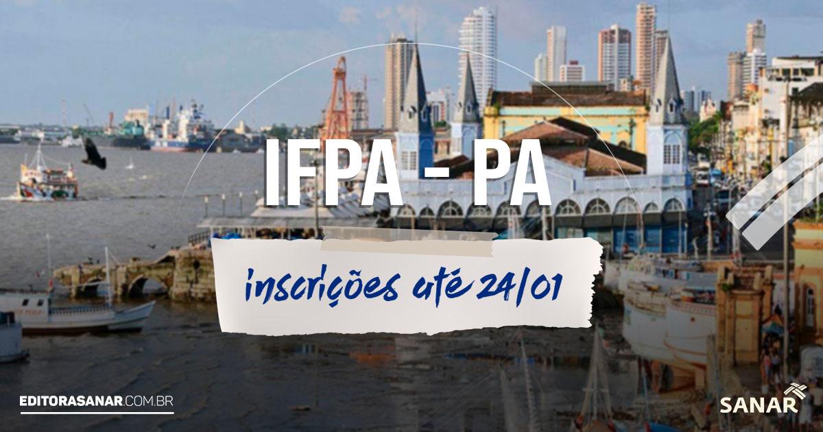 IFPA – PA: Inscrições abertas! Concurso para técnicos-administrativos com vagas na área da Saúde. Inicial de até R$ 4,2