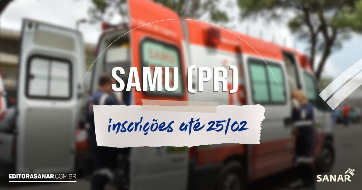 Concurso SAMU – PR 2019: salários de até R$ 9 mil