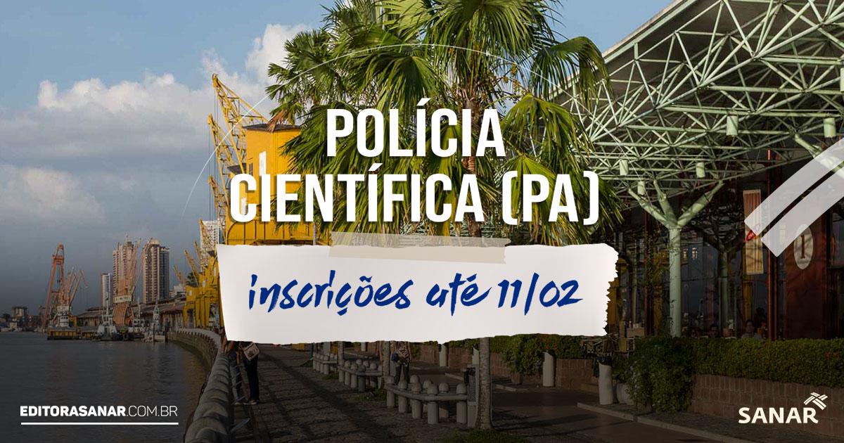 Concurso Polícia Científica do Pará: EDITAL SAIU! Inicial de R$ 8,5 mil com vagas para perito na área da Saúde