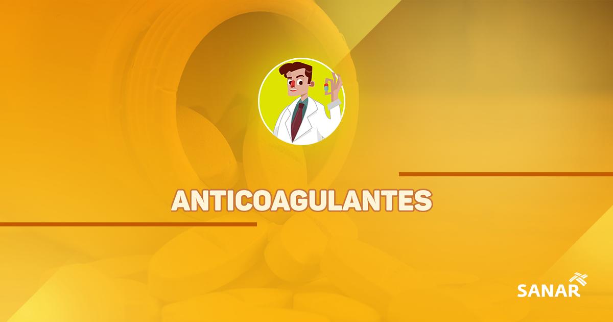 Anticoagulantes: tudo que você precisa saber