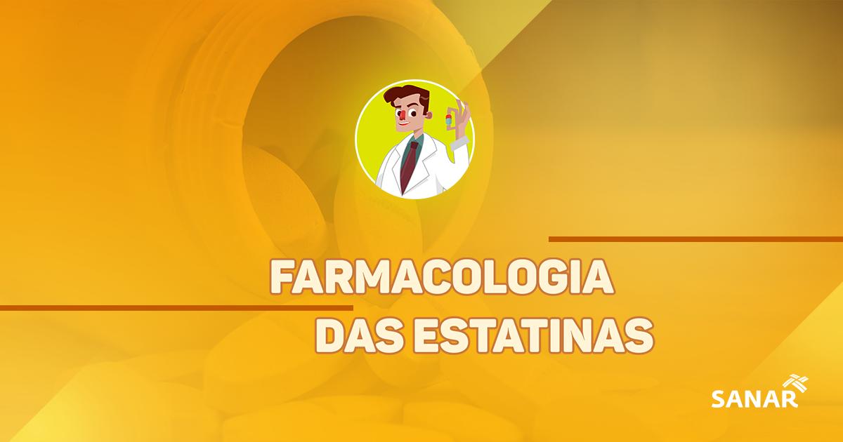 Farmacologia das Estatinas | Tudo o que você precisa saber
