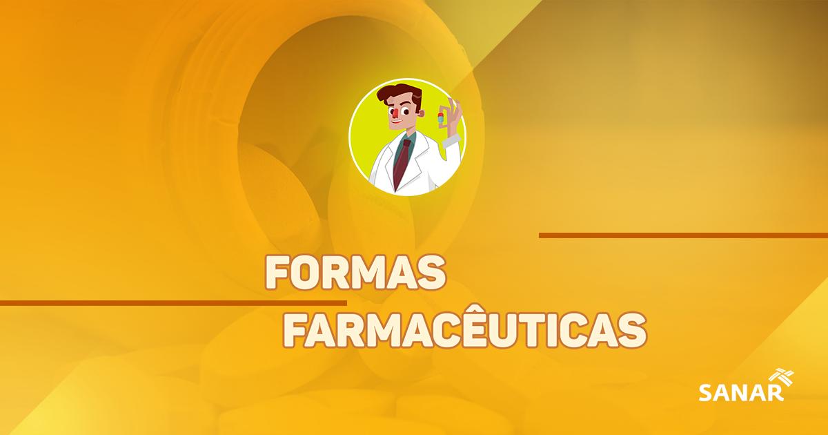 Formas Farmacêuticas | Tudo o  que você precisa saber