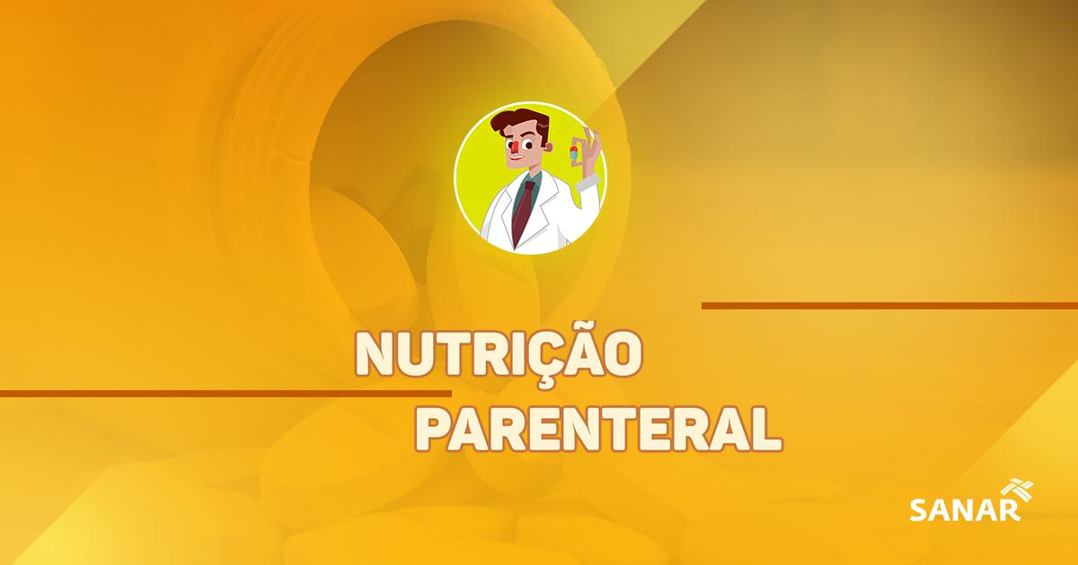 Nutrição Parenteral: tudo que você precisa saber
