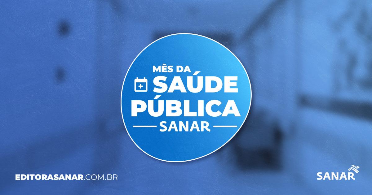 Mês da Saúde Pública na Sanar!