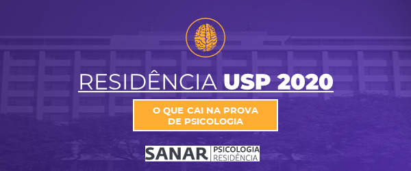 Residência USP 2020: O que cai na prova de Psicologia