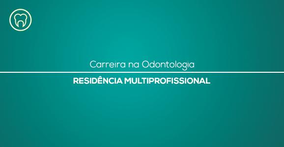 Carreira na Odontologia - Residência Multiprofissional