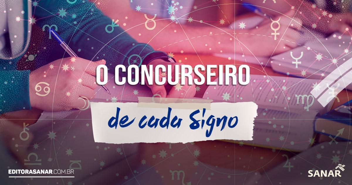 Signos Concurseiros - Saiba como cada signo se comporta nos concursos