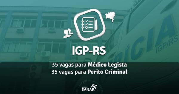 IGP-RS anuncia concurso com 70 vagas para Médico Legista e Perito Criminal para inicio de 2017