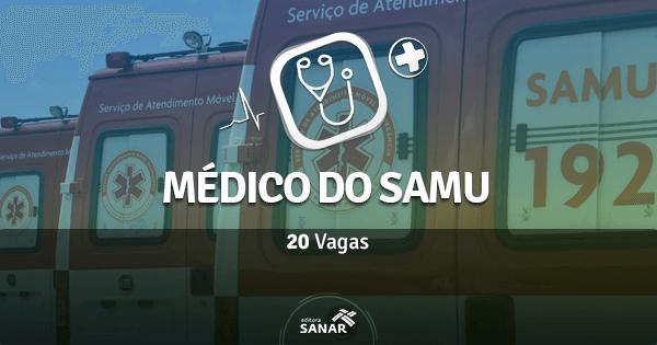 Concurso Público para Médico do SAMU: edital aberto com 20 vagas para Médicos