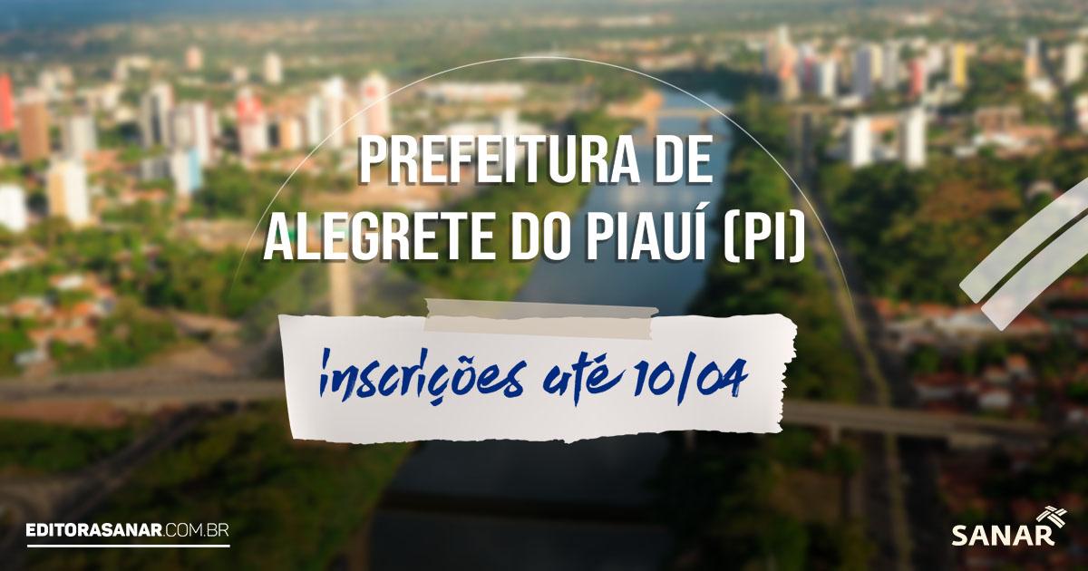 Concurso Prefeitura de Alegrete do Piauí - PI: salário de até R$6,5 mil