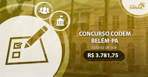 Concurso CODEM - Belém (PA) 2017: edital publicado com vaga para Psicologia