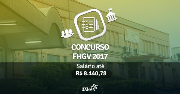 Concurso FHGV 2017: edital publicado com vagas para Médicos