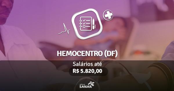 Hemocentro (DF) lança edital de concurso com vagas para Nutricionistas, Enfermeiros e muito mais