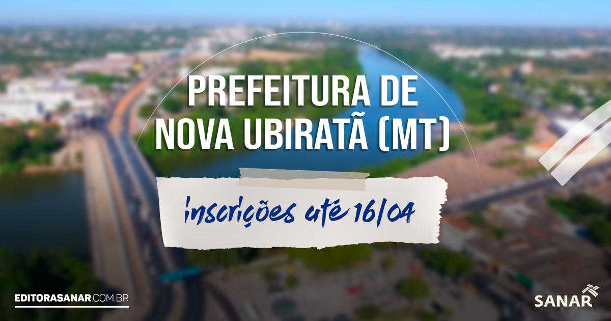 Concurso Prefeitura de Nova Ubiratã - MT : salário de até R$13,6 mil