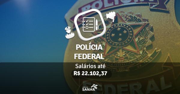Concurso para Perito da Polícia Federal pode ter aumento nas melhorias salariais