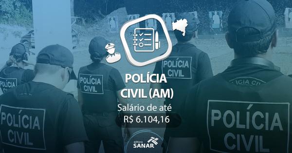 Polícia Civil (AM) deve abrir concurso ainda em 2017