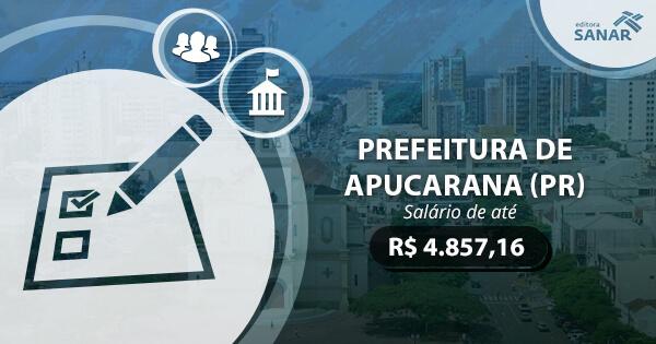 Concurso Prefeitura de Apucarana (PR): edital publicado com vagas para Enfermagem e Psicologia