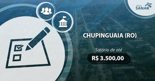 Concurso Prefeitura de Chupinguaia (RO) 2017: edital publicado com vagas para Enfermagem, Fisioterapia e Odontologia